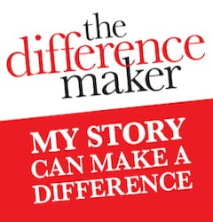 The Difference Maker: My Story Can Make A Difference